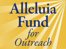 Alleluia Fund for Outreach