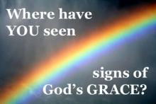 Where have YOU seen Signs of God's GRACE?
