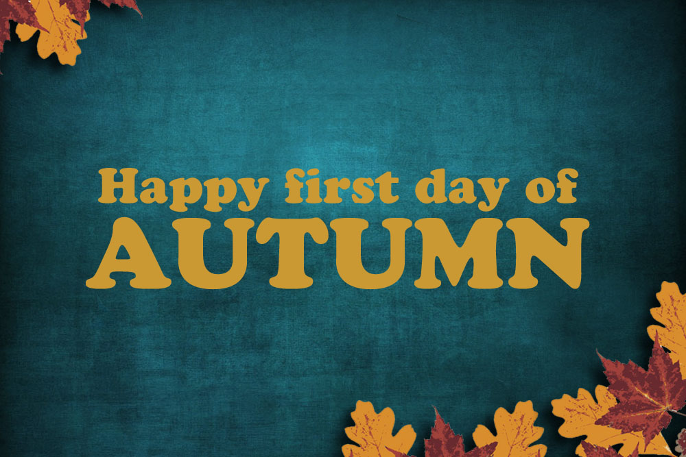 Great Happy Firsty Day Of Autumn Wish