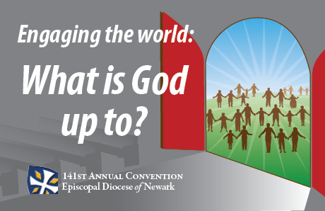 "141st Annual Diocesan Convention: ""Engaging the world:What is God up to?"""